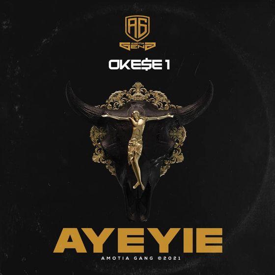 Okese1 – Ayeyie (Prod. By PriestMadeit)