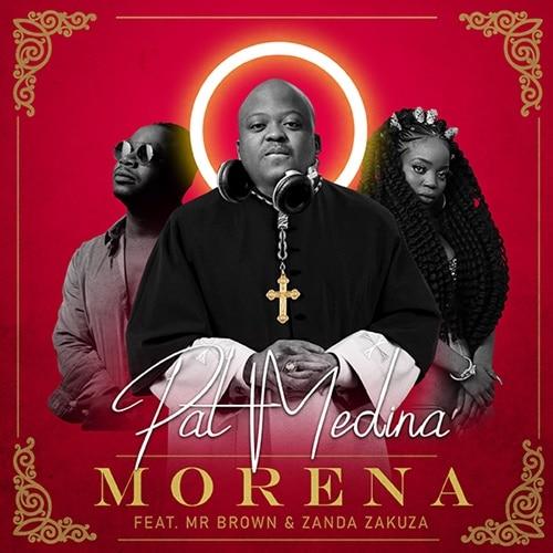 Pat Medina – Morena (feat. Mr Brown & Zanda Zakuza)