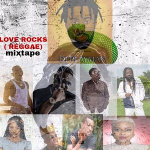 Playman DJ - Love Rocks (Reggae Mixtape)