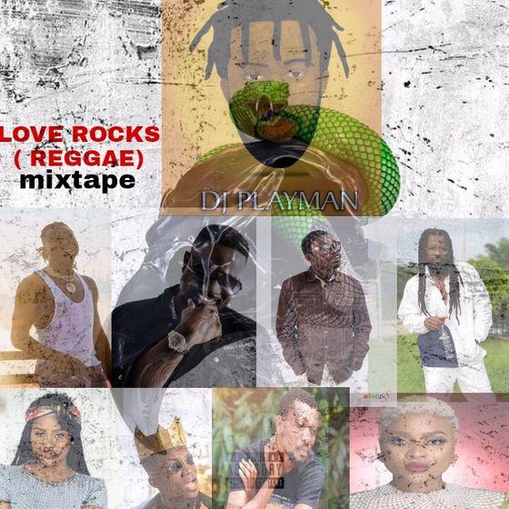 Playman DJ – Love Rocks (Reggae Mixtape)