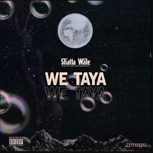 Shatta Wale – We Taya (Beatz Vampire)