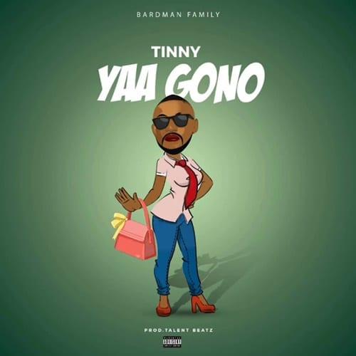 Tinny – Yaa Gono (YAA PONO DISS) (Prod By Talent Beatz)