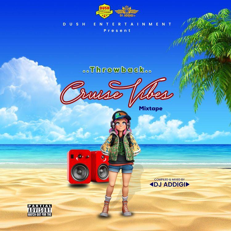 DJ Addigi – Throwback Cruise Vibes Mixtape (2021 Mixtape)