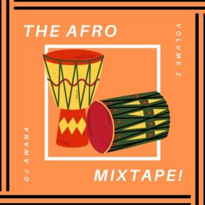 DJ Awana - The Afrobeats Mixtape! Vol 2 (feat. Various) (2021 Mixtape)