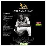 DJ Gashie - Silver Ice Loud 2021 Mixtape