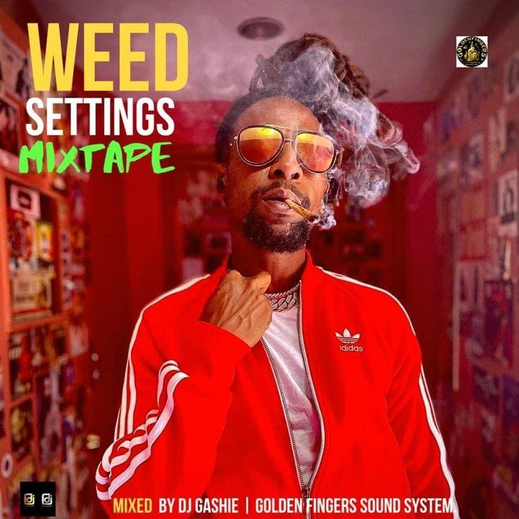 DJ Gashie – Weed Settings Mixtape (420 Mixtape)