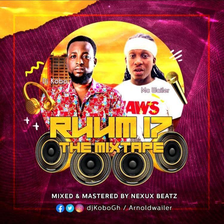 DJ Kobo & MC Arnold Wailer - RUUM 17 The Mixtape