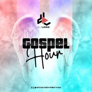 DJ Lord - Gospel Hour (Gospel Mix) (2021 Mixtape)