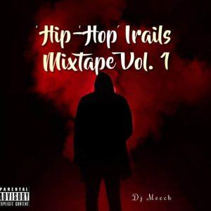 DJ Meech - Hip-Hop Trails Mixtape Vol. 1 (2021 Mixtape)