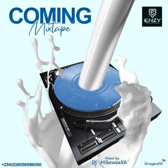 DJ MikeWealth – Coming Mixtape (2021 Mixtape)