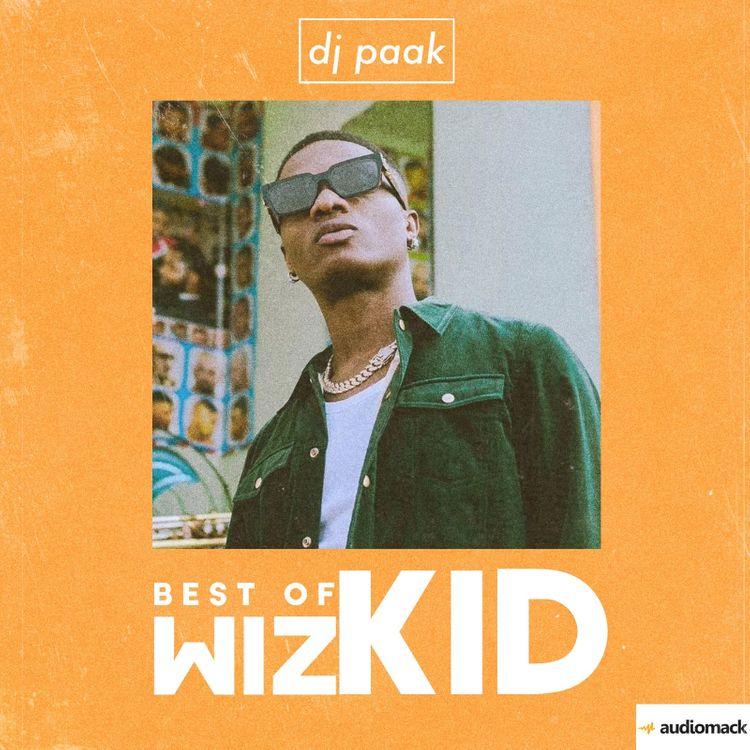 DJ Paak – Best of Wizkid (2021 Mixtape)