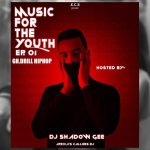 DJ Shadowgee - For The Youth (Episode 01) (GH Drill Hiphop 2021)
