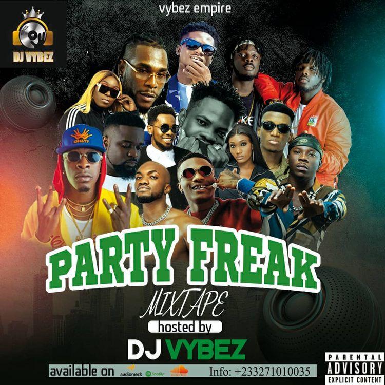 DJ Vybez – Party Freak Mixtape (2021 Mixtape)