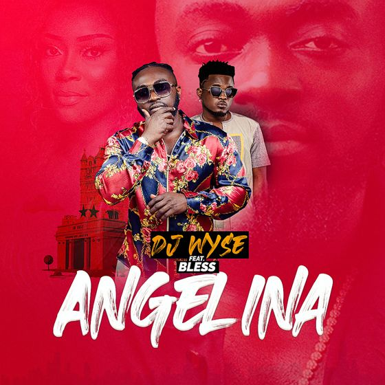 Djwyse – Angelina (feat. Bless) (Prod. By Monsta Beat)