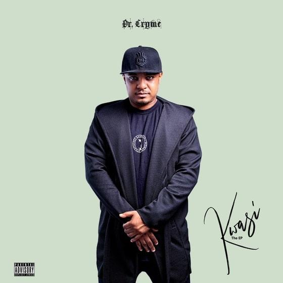 Dr Cryme – Kwasi (EP)