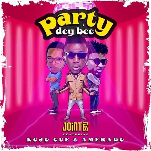 Joint 77 – Party Dey Bee (feat. Amerado x Ko-Jo Cue)