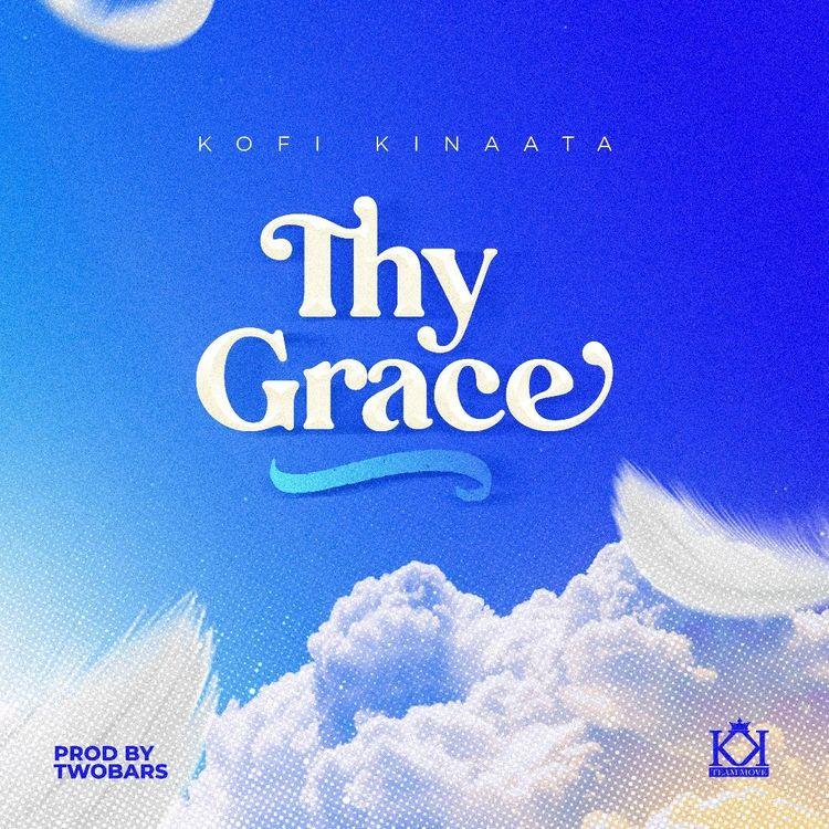 Kofi Kinaata – Thy Grace (Prod. By TwoBars)