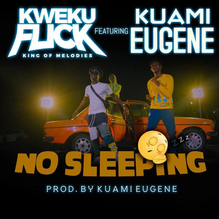 Kweku Flick – No Sleeping (feat. Kuami Eugene)