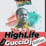 Official Gucci DJ - Made In Ghana Highlife Mixtape (2021 Mixtape)