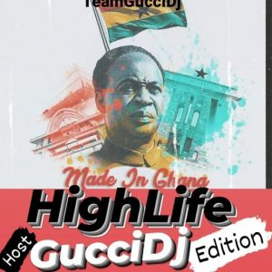 Official Gucci DJ - Made In Ghana Highlife Mixtape (2021 Mixtape)