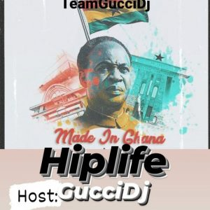 Official Gucci DJ - Made In Ghana Hiplife Mixtape (2021 Mixtape)