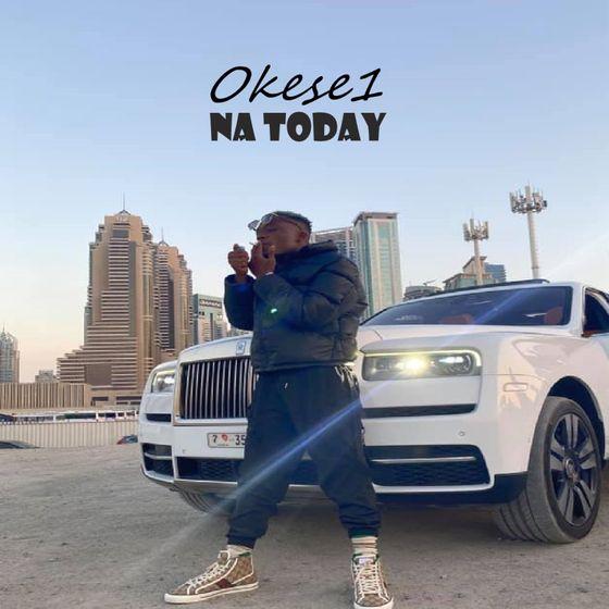 Okese1 – Na Today