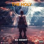DJ Henry - The Holy Mixtape Ep.1 (2021 Mixtape)