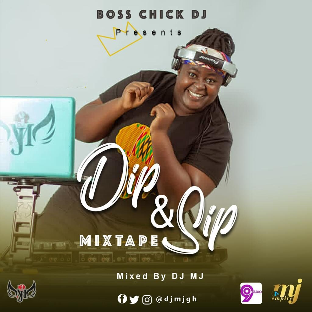 DJ MJ - Dip & Sip Mixtape (2021 Mixtape)