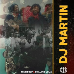 DJ Martin - Ghana Hiphop & Drill Mix Vol 2 (2021 Mixtape)