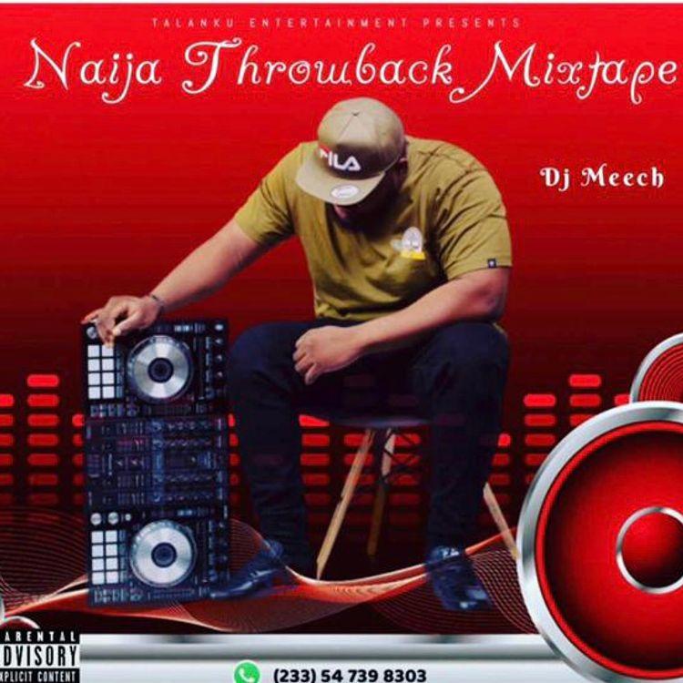 DJ Meech – Naija Throwback Mixtape (2021 Mixtape)