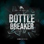 DJ Mingle - Bottle Breaker