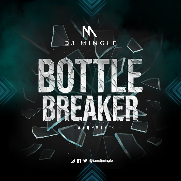 DJ Mingle - Bottle Breaker