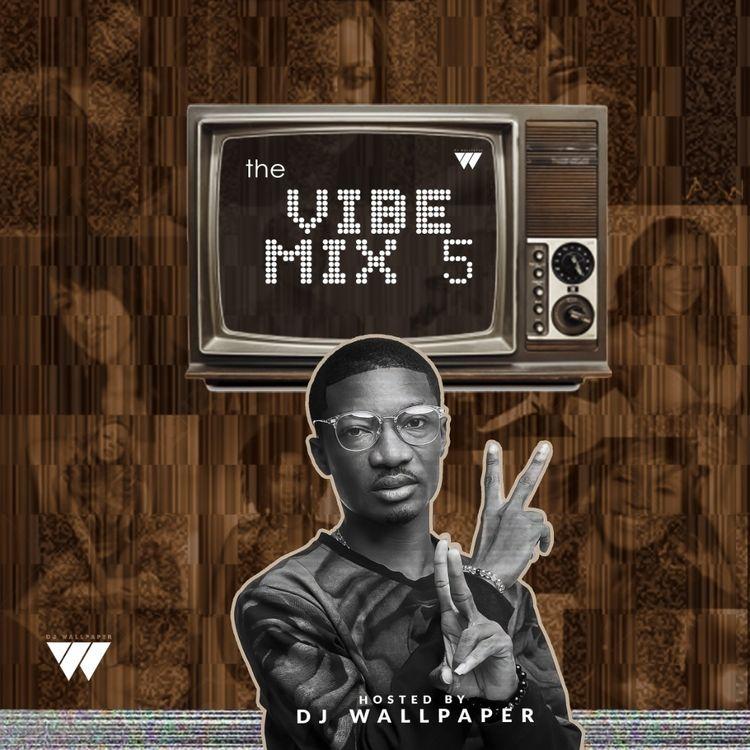 DJ Wallpaper - The Vibe Mix 5 (2021 Mixtape)