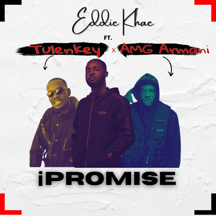 Eddie Khae - iPromise (feat. Tulenkey & AMG Armani)