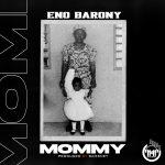 Eno Barony - Mommy (Prod. by Samsney)