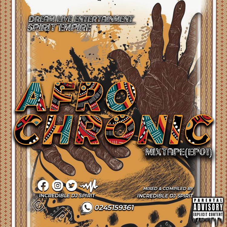Incredible DJ Spirit – Afrochronic Ep.1 (2021 Mixtape)