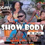 INSTRUMENTAL: Kuami Eugene ft. Falz - Show Body (ReProd. By Emrys Beatz)