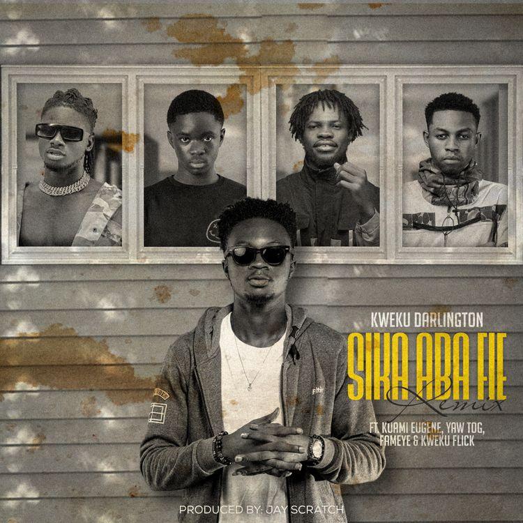 Kweku Darlington - Sika Aba Fie Remix (feat. Kuami Eugene, Kweku Flick, Fameye & Yaw TOG)