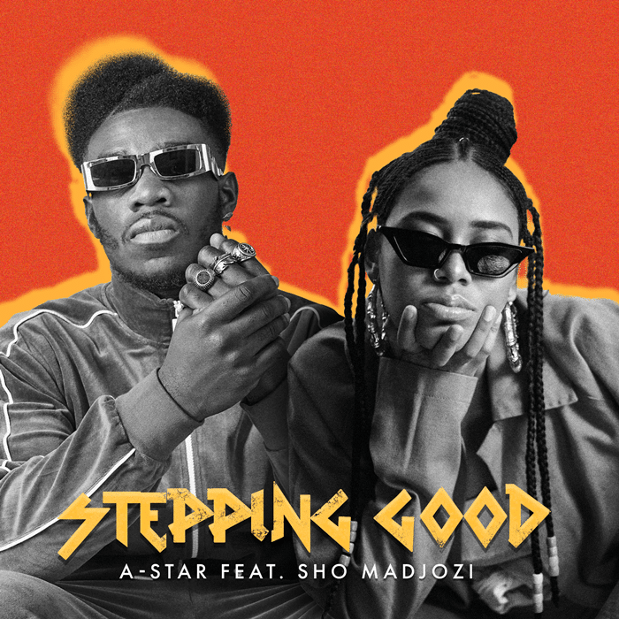 A-Star – Stepping Good (feat. Sho Madjozi)