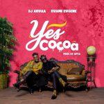 DJ Akuaa - Yes Cocoa (feat. Kuami Eugene)