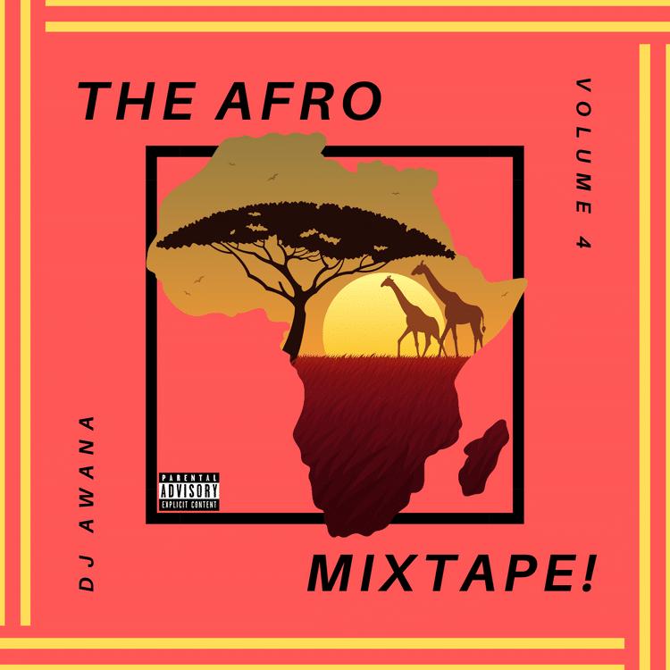 DJ Awana – The Afrobeats Mixtape Pt. 4
