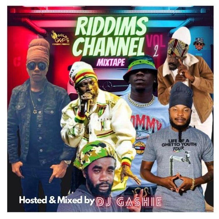 DJ Gashie – Riddims Channel Mixtape (Vol. 2)