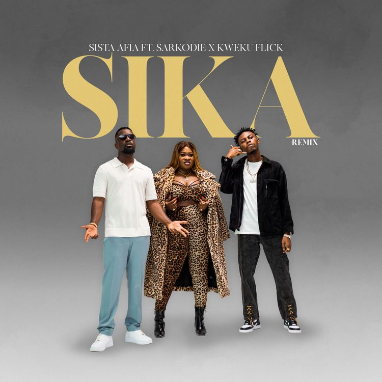 Sista Afia – Sika REMIX (feat. Sarkodie & Kweku Flick)