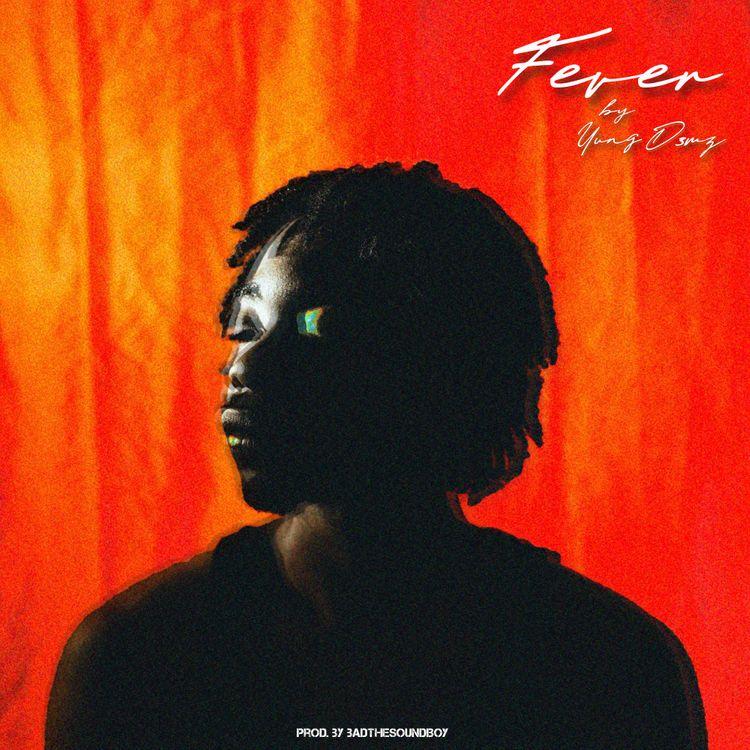 Yung D3mz – Fever (Prod. By Badthesoundboy)