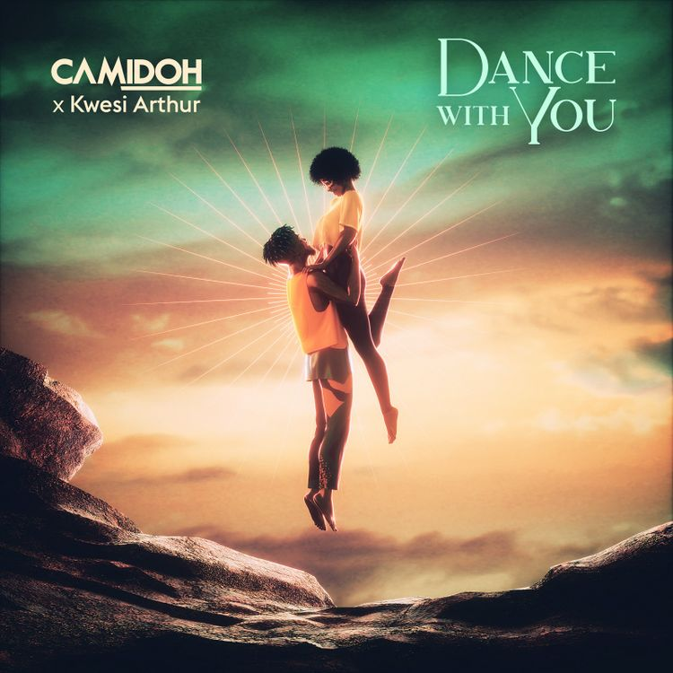 Camidoh – Dance with You (feat. Kwesi Arthur)