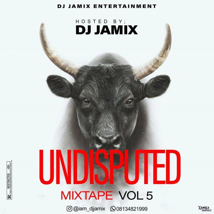 DJ Jamix – Undisputed Mixtape Vol 5