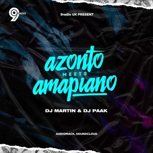 DJ Martin & DJ Paak – Azonto Meets Amapiano (2021 Mixtape)