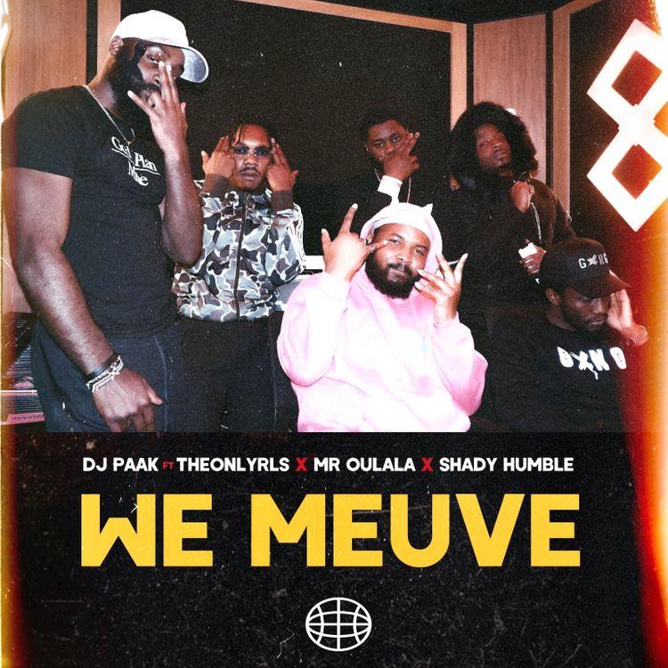 DJ Paak – We Meuve (feat. TheOnlyRLS X Mr Oulala X Shady Humble)