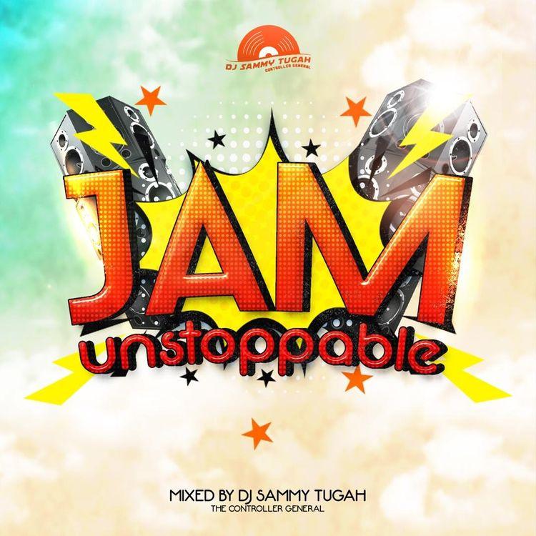 DJ SammyTugah – Jam Unstoppable (Asaaka Season)