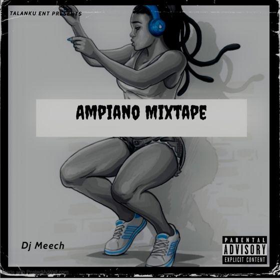 DJ Meech – Ampiano Mixtape (2021 Mixtape)